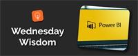 Power BI - Wednesday Wisdom